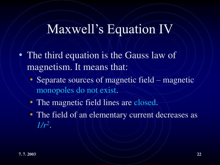 Maxwell's Equation IV