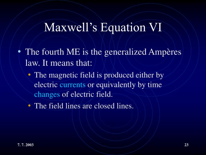 Maxwell's Equation VI