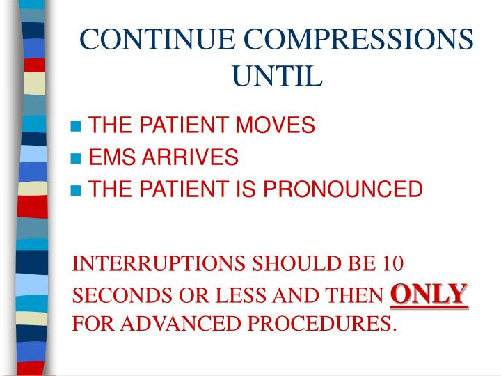 CONTINUE COMPRESSIONS UNTIL