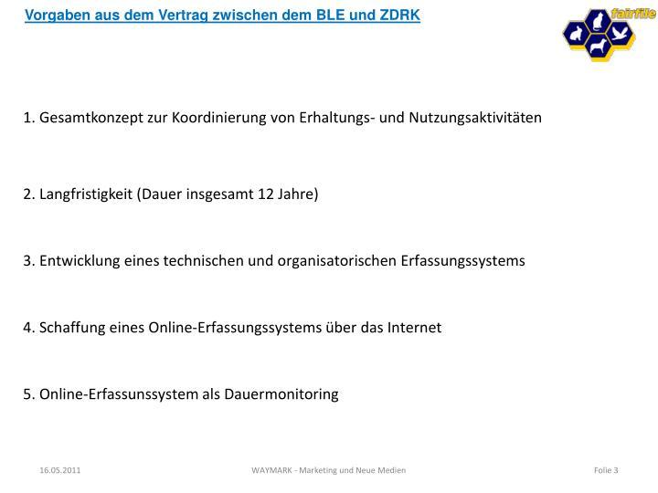 Vorgaben aus dem Vertrag zwischen dem BLE und ZDRK