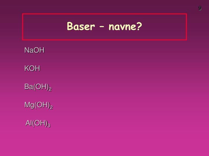 Baser – navne?