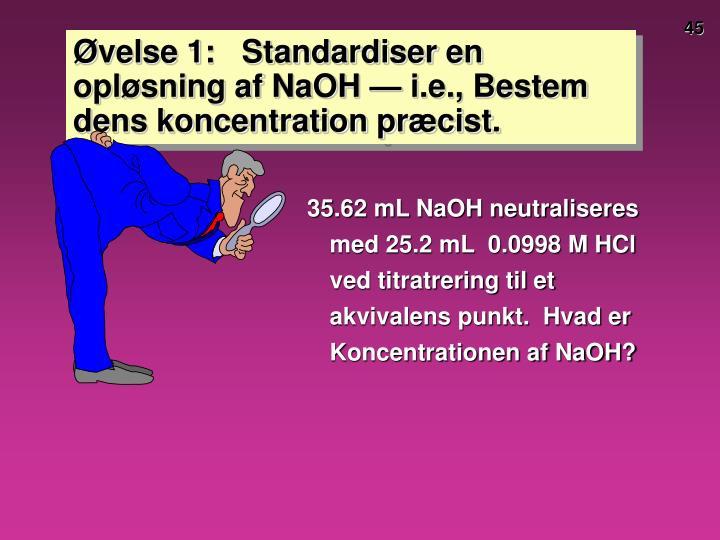 Øvelse 1:   Standardiser en opløsning af NaOH — i.e., Bestem dens koncentration præcist.