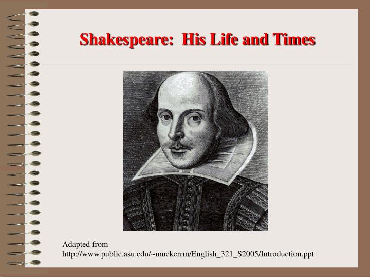 Shakespeare his life and times