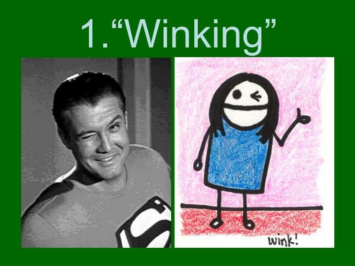 "1.""Winking"""