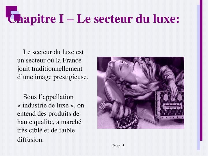 Le secteur du luxe est un secteur où la France jouit traditionnellement d'une image prestigieuse.