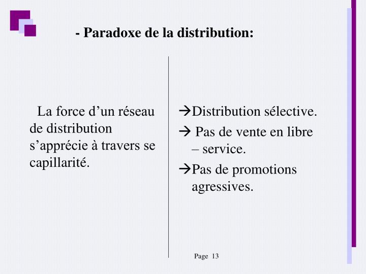 La force d'un réseau de distribution s'apprécie à travers se capillarité.