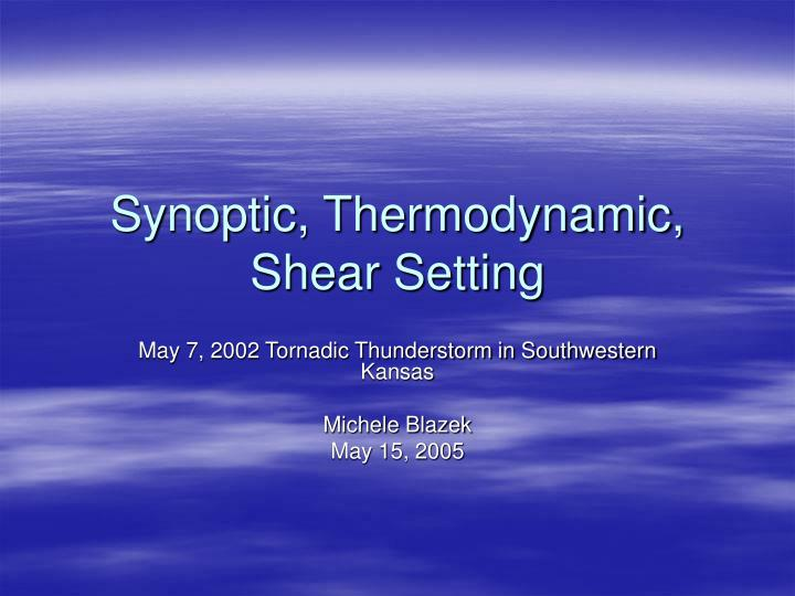 Synoptic thermodynamic shear setting