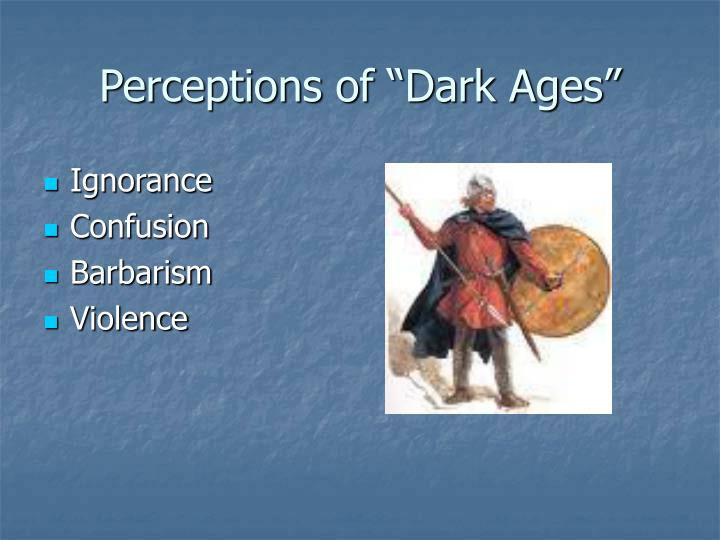 Perceptions of dark ages