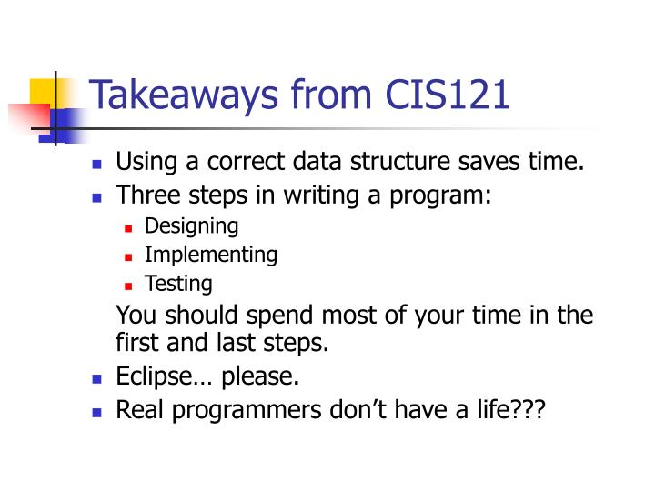 Takeaways from CIS121