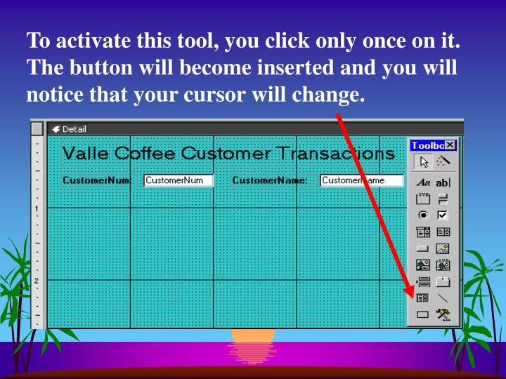 To activate this tool, you click only once on it.  The button will become inserted and you will notice that your cursor will change.
