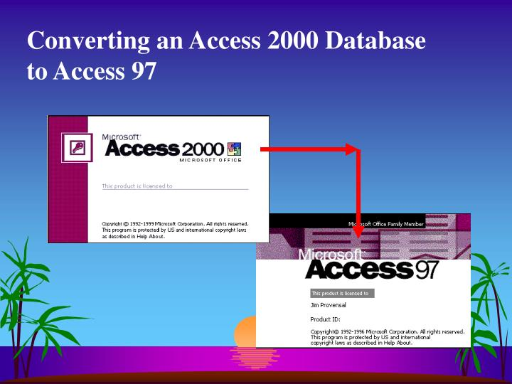 Converting an Access 2000 Database