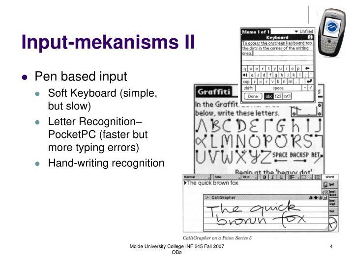 Input-mekanisms II