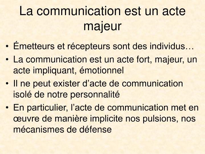 La communication est un acte majeur