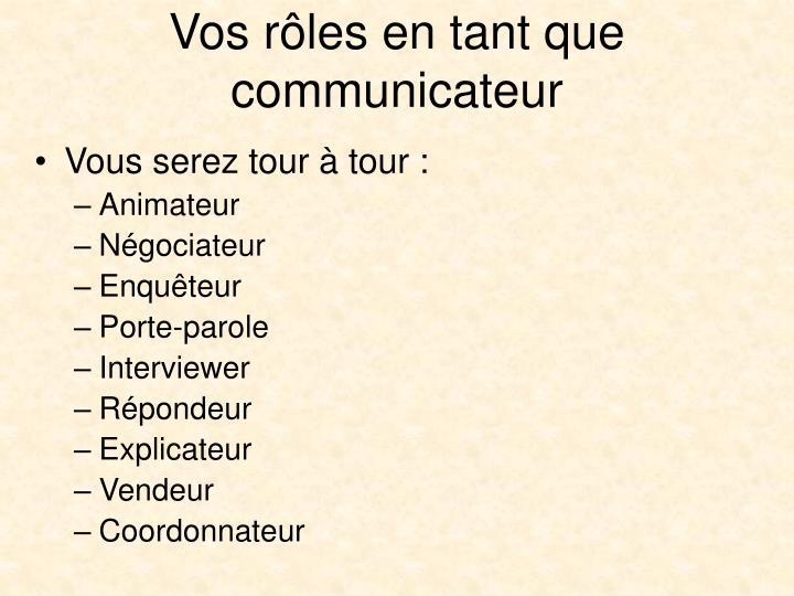 Vos rôles en tant que communicateur