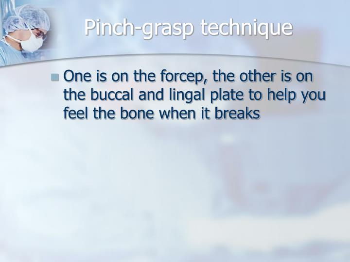 Pinch-grasp technique