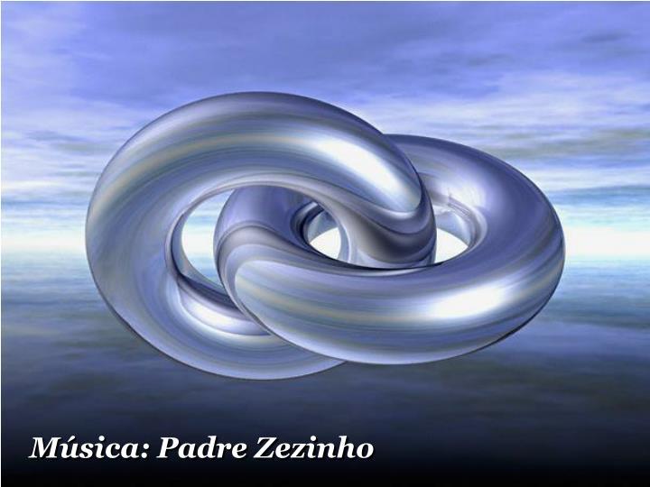 Música: Padre Zezinho