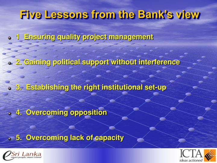 Five Lessons from the Bank's view