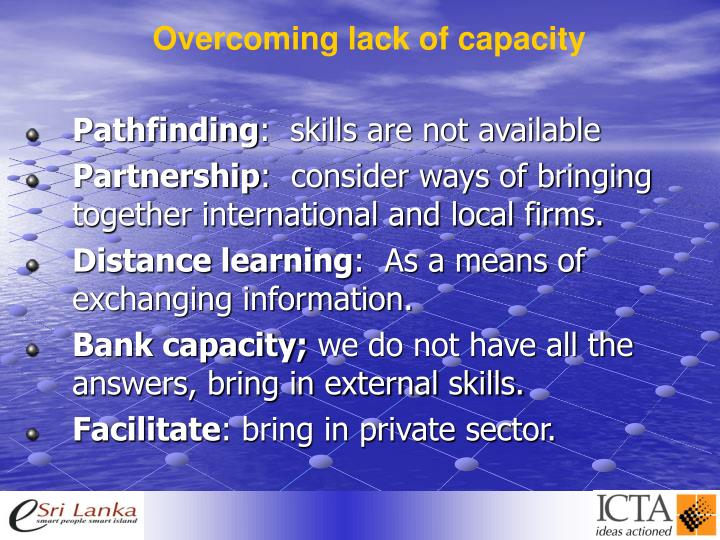 Overcoming lack of capacity