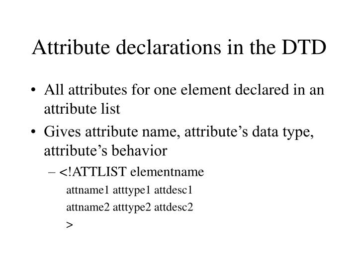 Attribute declarations in the DTD