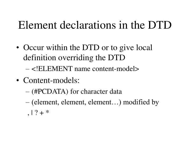 Element declarations in the DTD