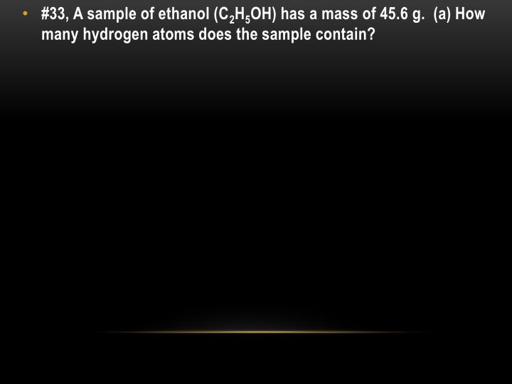 #33, A sample of ethanol (C