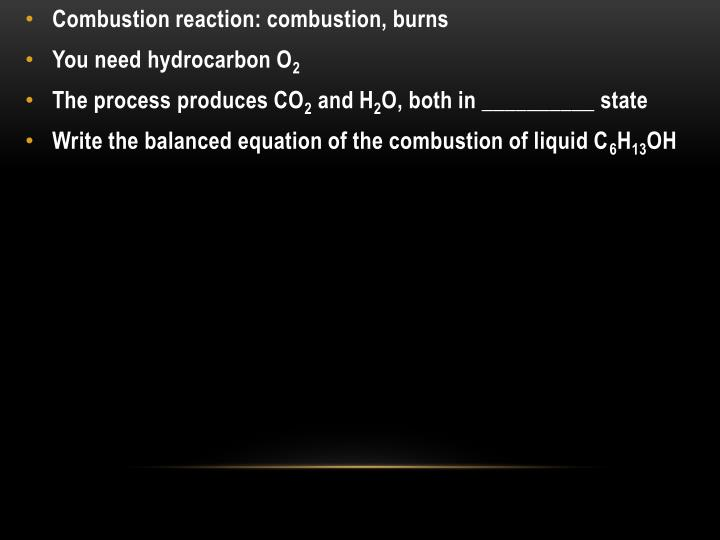 Combustion reaction: combustion, burns
