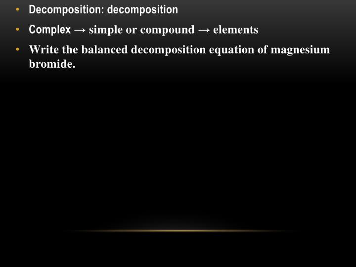 Decomposition: decomposition