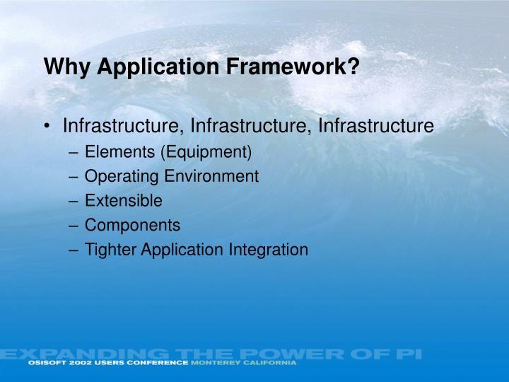 Why Application Framework?