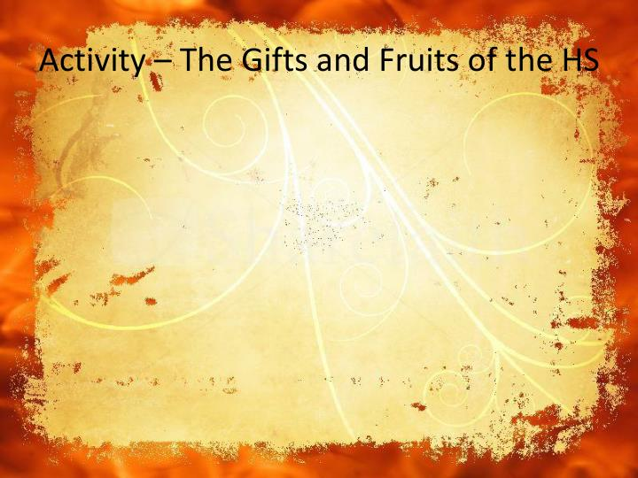Activity – The Gifts and Fruits of the HS