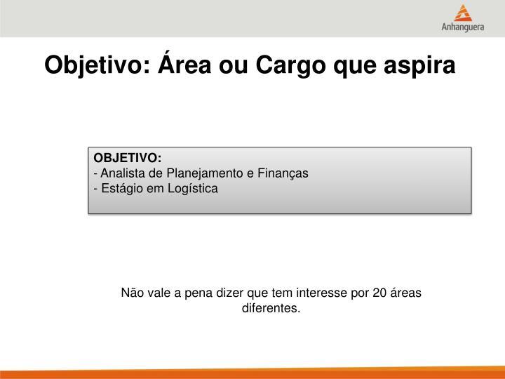 Objetivo: Área ou Cargo que aspira