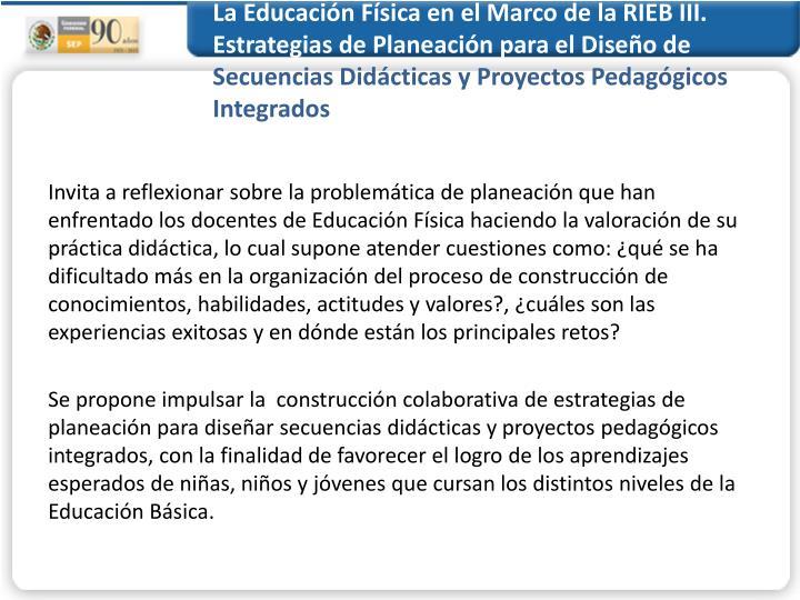 La Educación Física en el Marco de la RIEB III. Estrategias de Planeación para el Diseño de