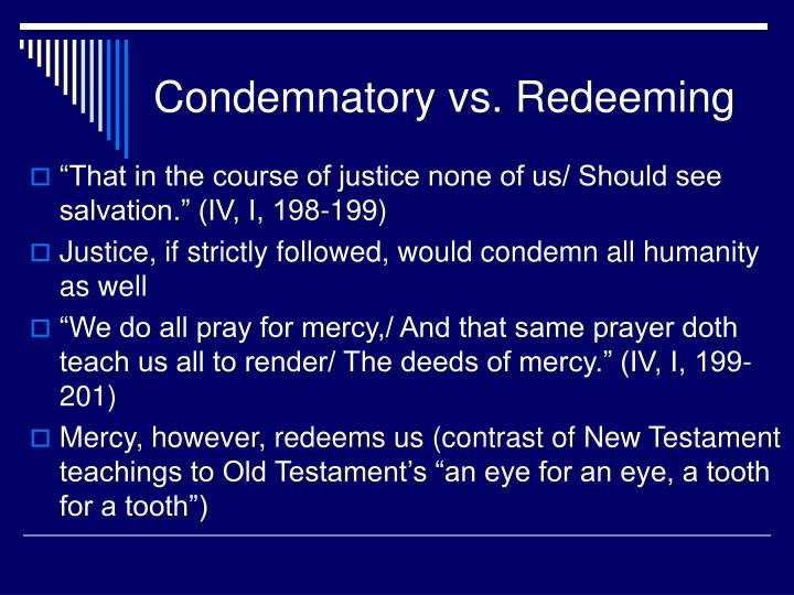 Condemnatory vs. Redeeming