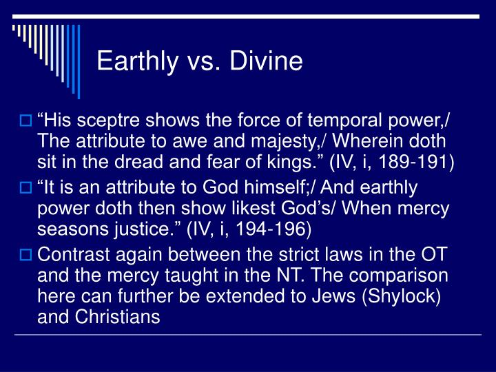 Earthly vs. Divine