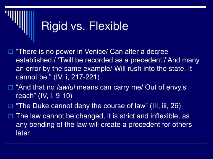 Rigid vs. Flexible