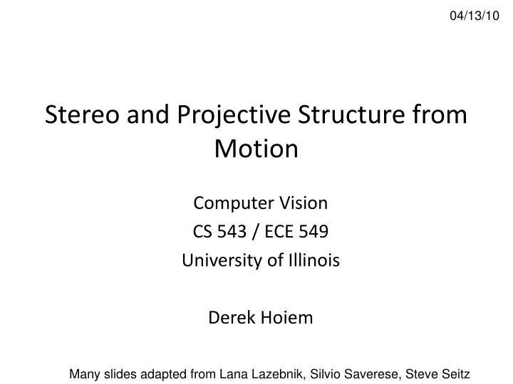 Stereo and projective structure from motion