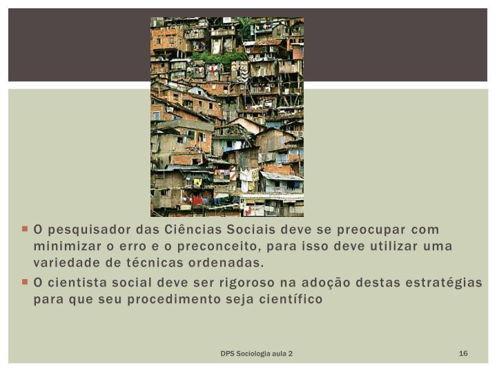 O pesquisador das Cincias Sociais deve se preocupar