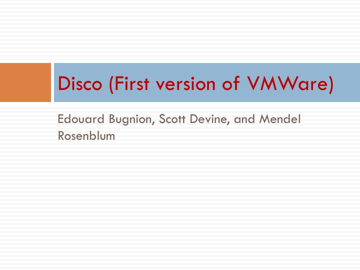 Disco (First version of VMWare)