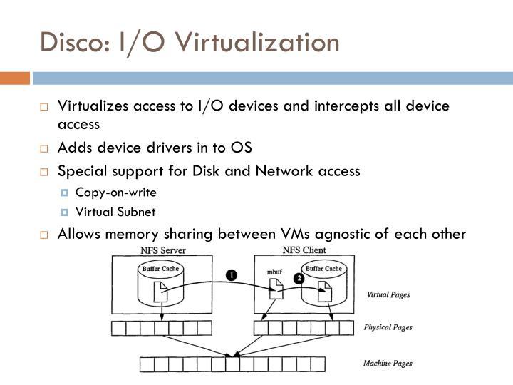 Disco: I/O Virtualization