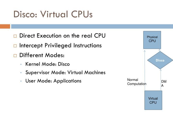 Disco: Virtual CPUs