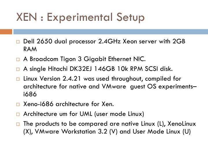 XEN : Experimental Setup