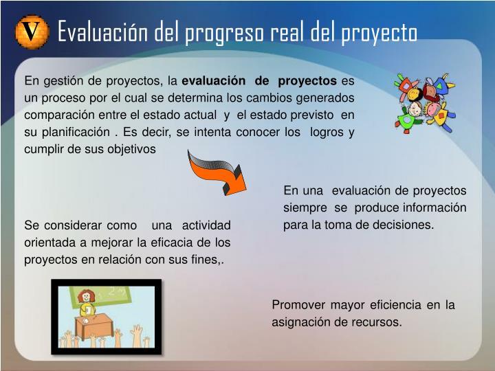 Evaluación del progreso real del proyecto
