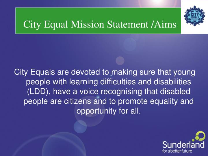 City Equal Mission Statement /Aims