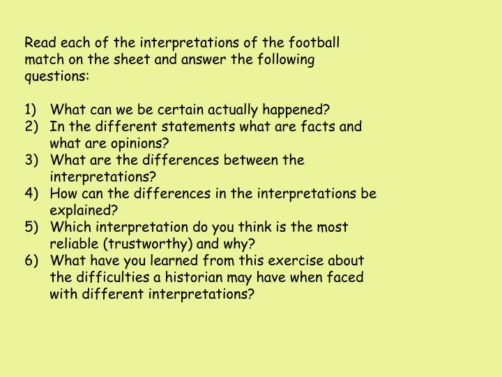 Read each of the interpretations of the football match on the sheet and answer the following questions:
