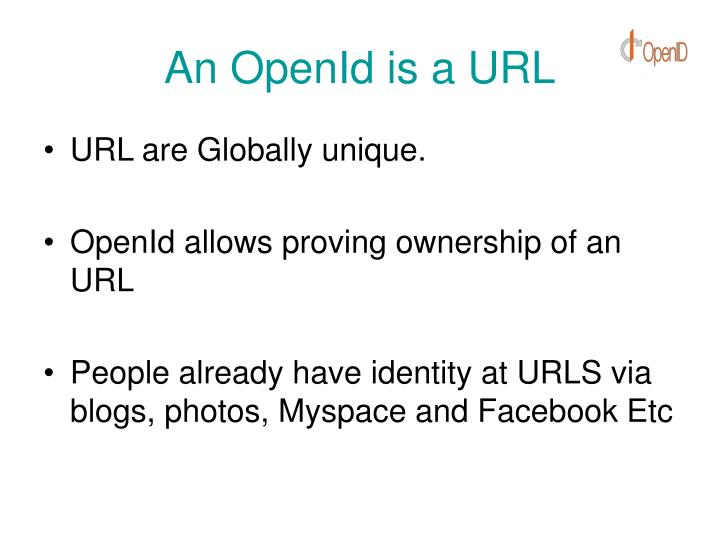 An OpenId is a URL