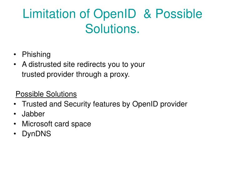 Limitation of OpenID  & Possible Solutions.