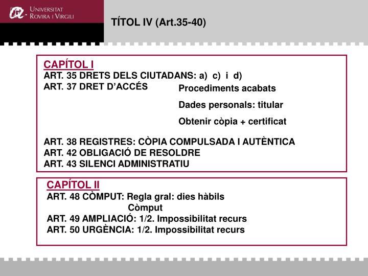 TÍTOL IV (Art.35-40)