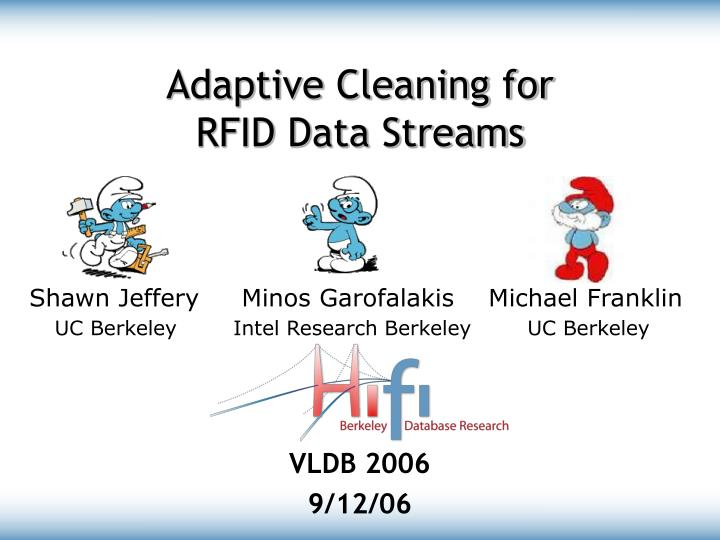 adaptive cleaning for rfid data streams