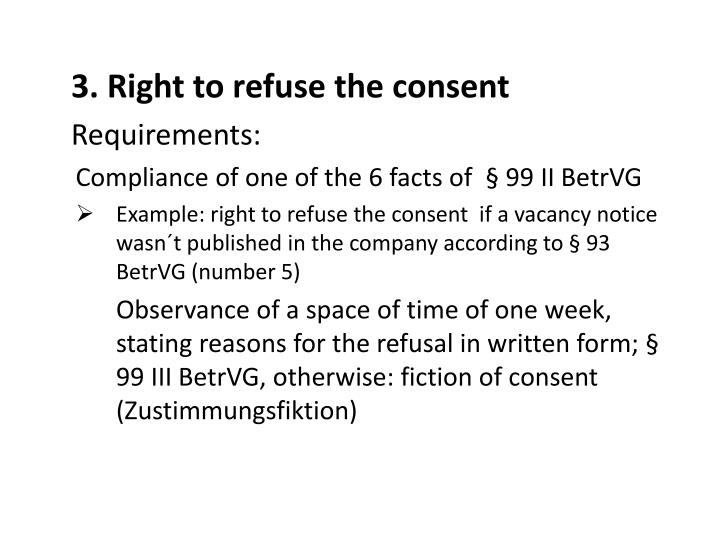3. Right to refuse the consent