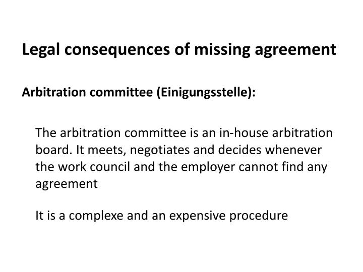 Legal consequences of missing agreement