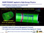 warp posinst applied to high energy physics